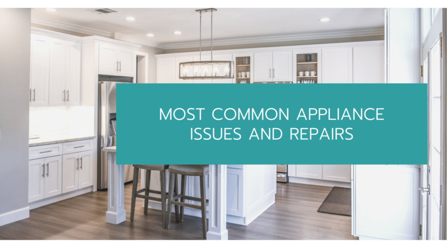 Most Common Appliance Issues and Repairs